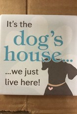 Dog Speak accessories  - coaster its the dogs house