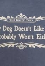 Sniff Test-if my Dog Doesn't Like you T-shirt- Lg
