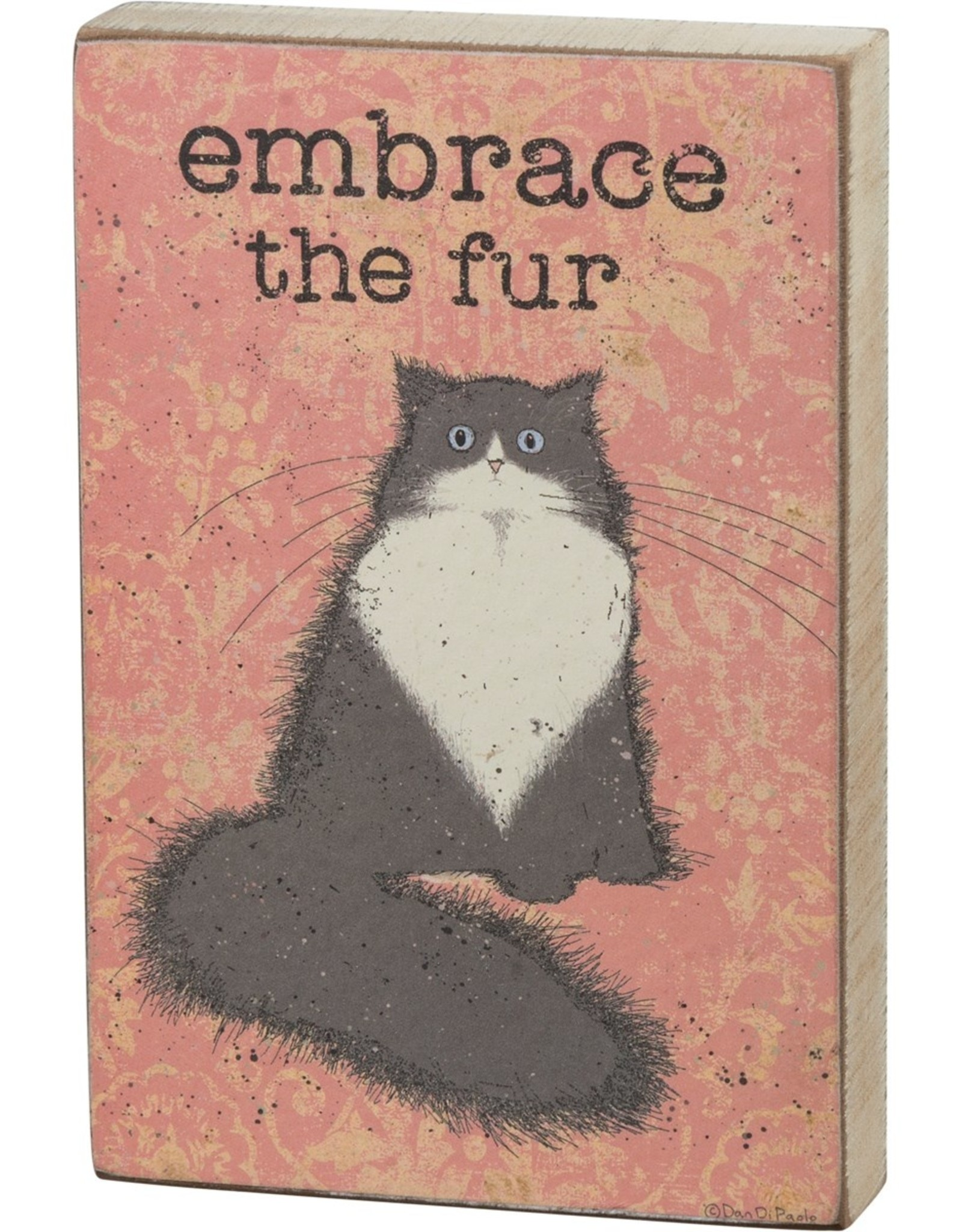PRIMITIVES BY KATHY BLOCK SIGN - EMBRACE THE FUR