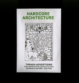 Temporary Services / Half Letter Press Hardcore Architecture: Thrash Advertising