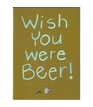 Wendy Tancock Happy Birthday card - Wish you were beer! - Wendy Tancock