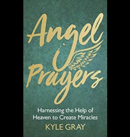 Angel Prayers: Harnessing the Help