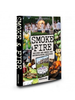 Assouline Smoke & Fire: Menus, Recipes, Outdoor Entertaining
