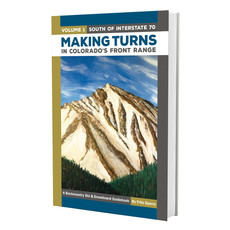 Giterdun Making Turns in Colorado's Front Range:Volume 1 South of I-70