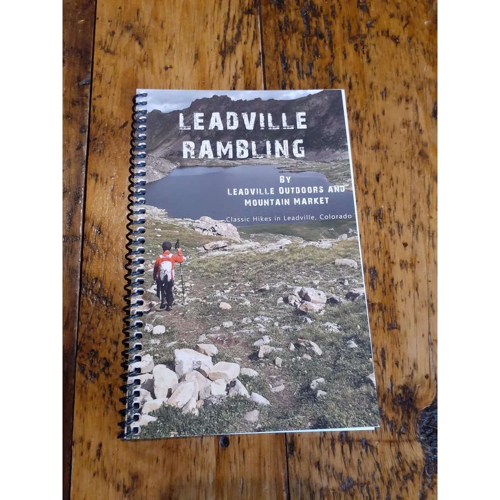 Leadville Rambling: Classic Hikes in Leadville, Colorado