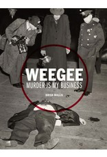 Weegee: Murder is My Business