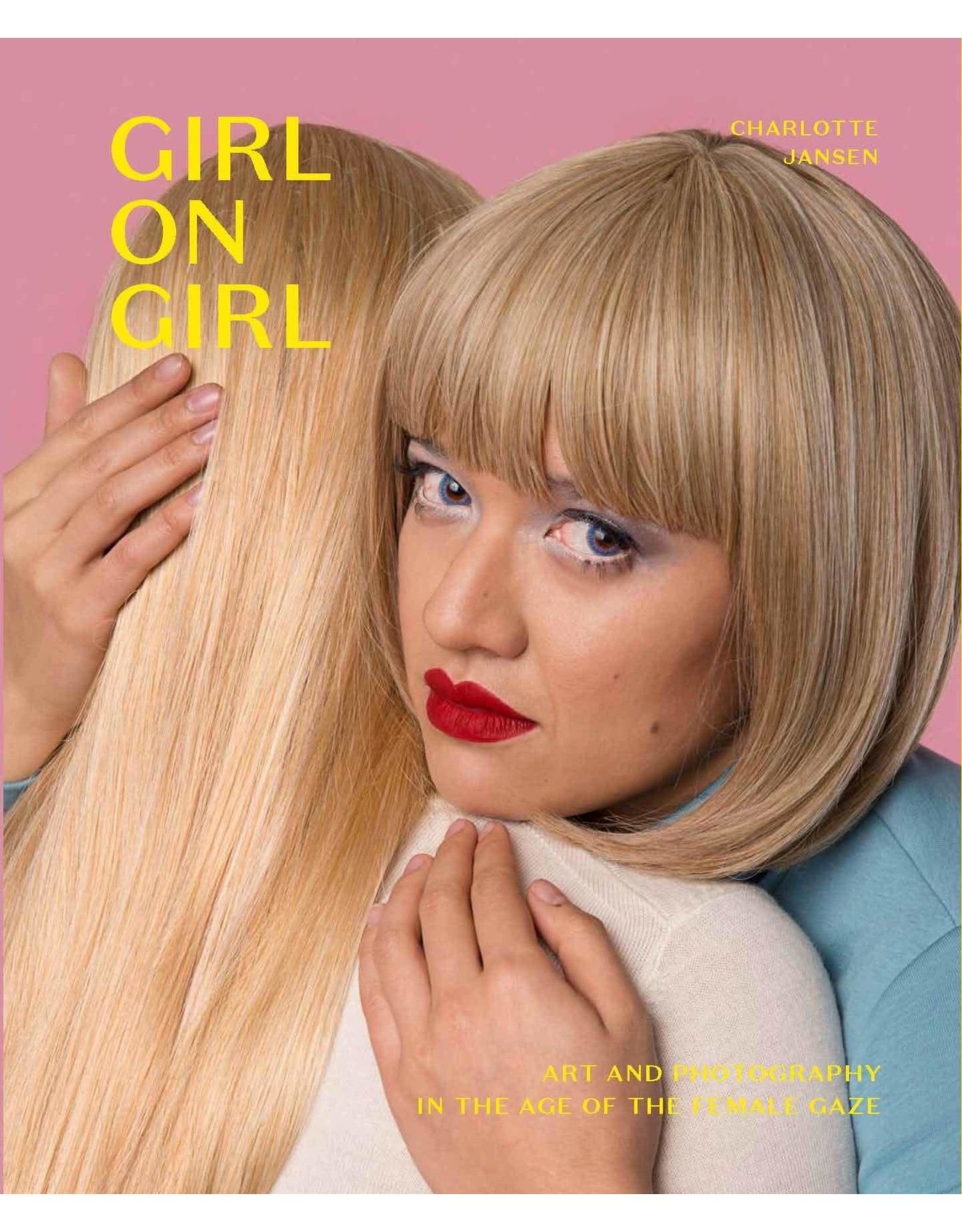 Girl on Girl: Art and Photography in the Age of the Female Gaze