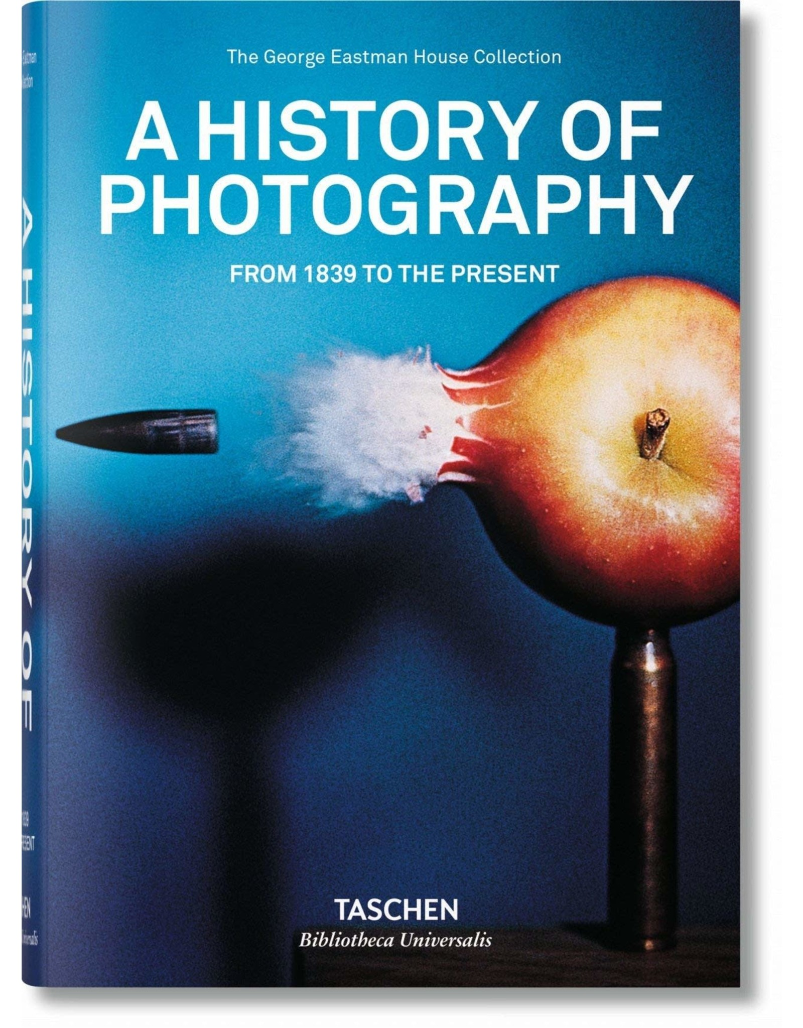 A History of Photography: From 1839 to the Present