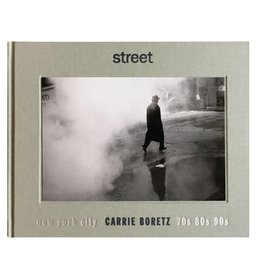 Carrie Boretz: Street - New York City 70s, 80s, 90s