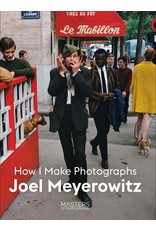 Joel Meyerowitz: How I Make Photographs (Signed)