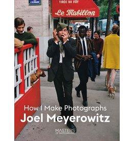 Joel Meyerowitz: How I Make Photographs (Signed)