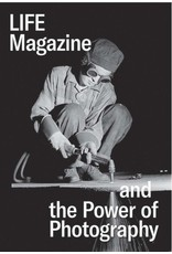 LIFE Magazine and the Power of Photography