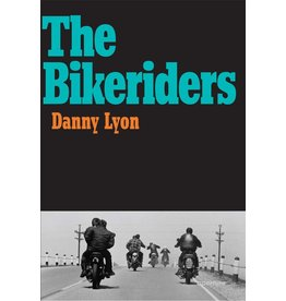 Danny Lyon: The Bikeriders HC