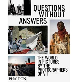 Questions Without Answers - The World in Pictures by the Photographers of VII