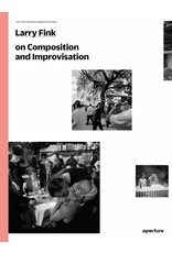 Larry Fink On Composition and Improvisation (The Photography Workshop Series)