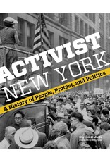 Activist New York: A History of People, Protest, and Politics by Steven H. Jaffe
