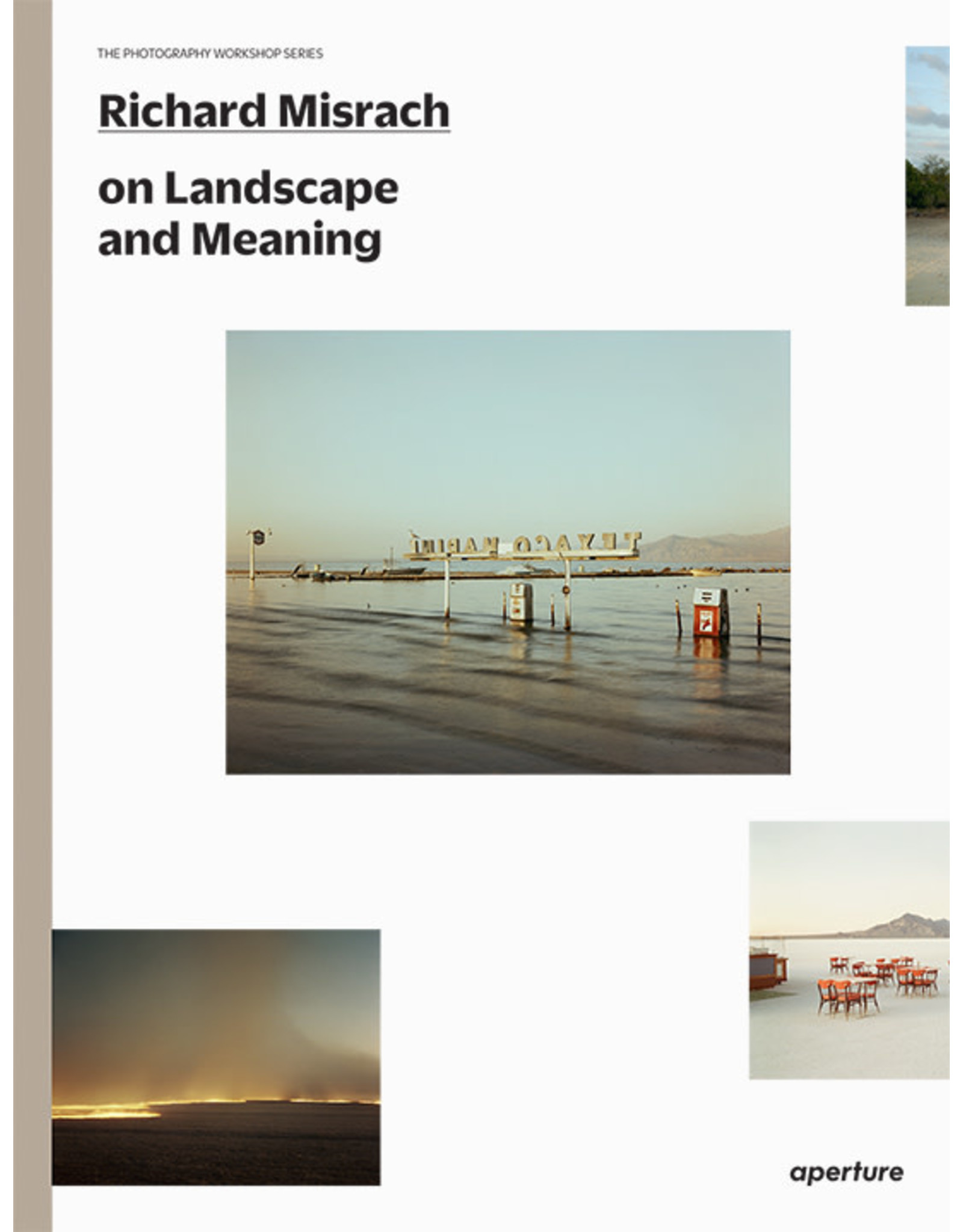 Richard Misrach on Landscape and Meaning (The Photography Workshop Series)