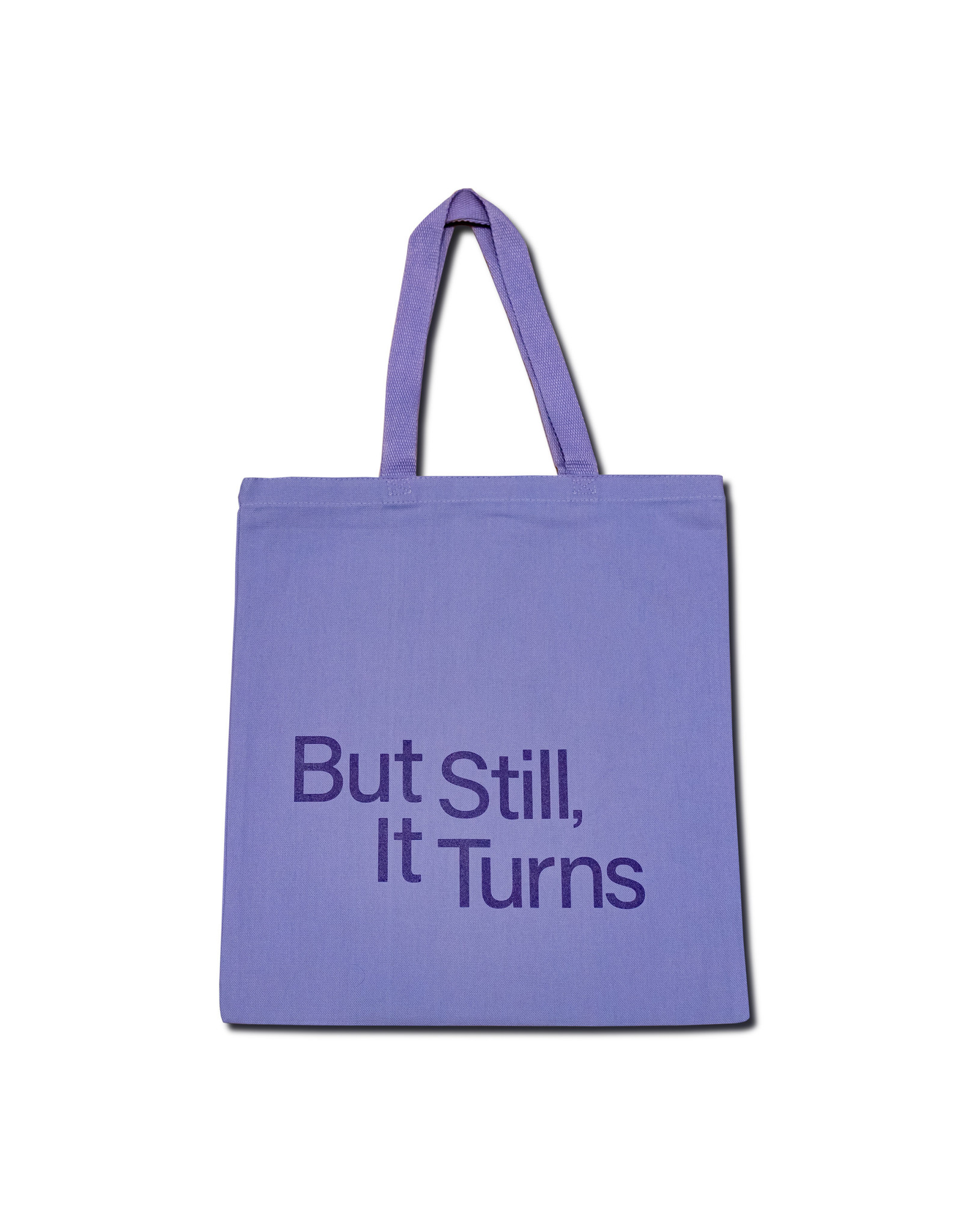 But Still, It Turns Tote Bag