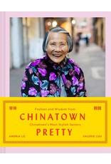 Chinatown Pretty: Fashion and Wisdom from Chinatown's Most Stylish Seniors