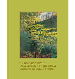Eliot Porter: In Wildness Is the Preservation of the World