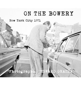 Edward Grazda: On the Bowery - New York City 1971