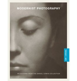 Modernist Photography: Selections from the Daniel Cowin