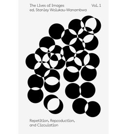 The Lives of Images, Vol. 1: Repetition, Reproduction, and Circulation
