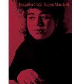 Karen Marshall: Between Girls
