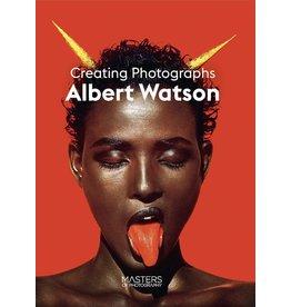 Albert Watson: Creating Photographs (Masters of Photography Series)