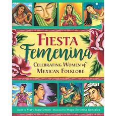 Barefoot Books Fiesta Femenina: Women of Mexican Folklore
