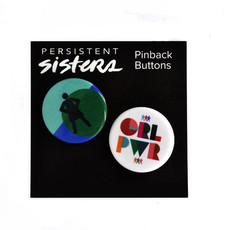 Persistent Sisters Girl Power Feminist Pinback Buttons