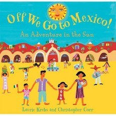 Barefoot Books Off We Go to Mexico!