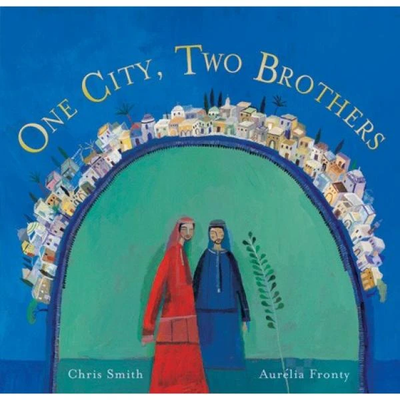 Barefoot Books One City, Two Brothers: A Story From Jerusalem