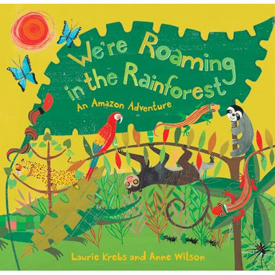 Barefoot Books We're Roaming In The Rainforest
