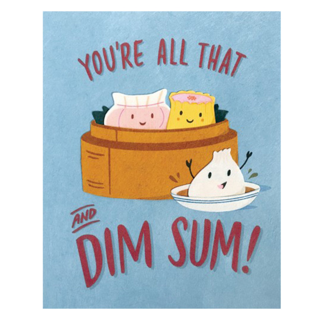 Good Paper You're All That and Dim Sum Love Card