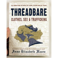 Microcosm Threadbare: Clothes, Sex & Trafficking