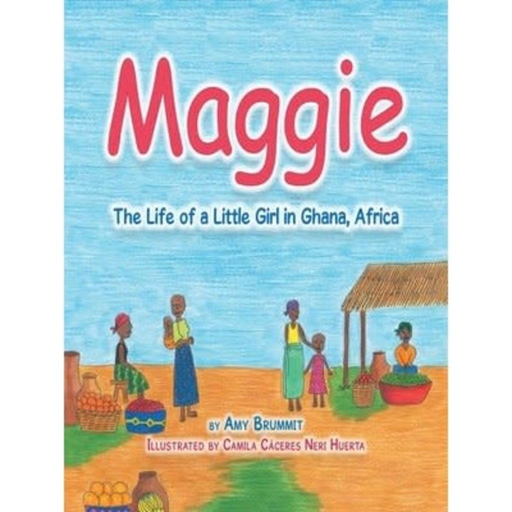 Amy Brummit Maggie: Life of a Little Girl in Ghana