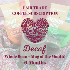 Global Gifts Coffee Subscription: 6 Months Whole Bean Decaf + Mug