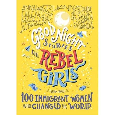 Microcosm Goodnight Stories for Rebel Girls: 100 Immigrant Women