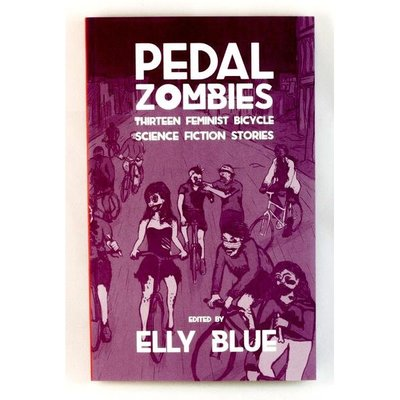 Microcosm Pedal Zombies: 13 Feminist Bicycle Science Fiction Stories