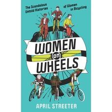 Microcosm Women on Wheels: The Scandalous Untold History of Women in Bicycling