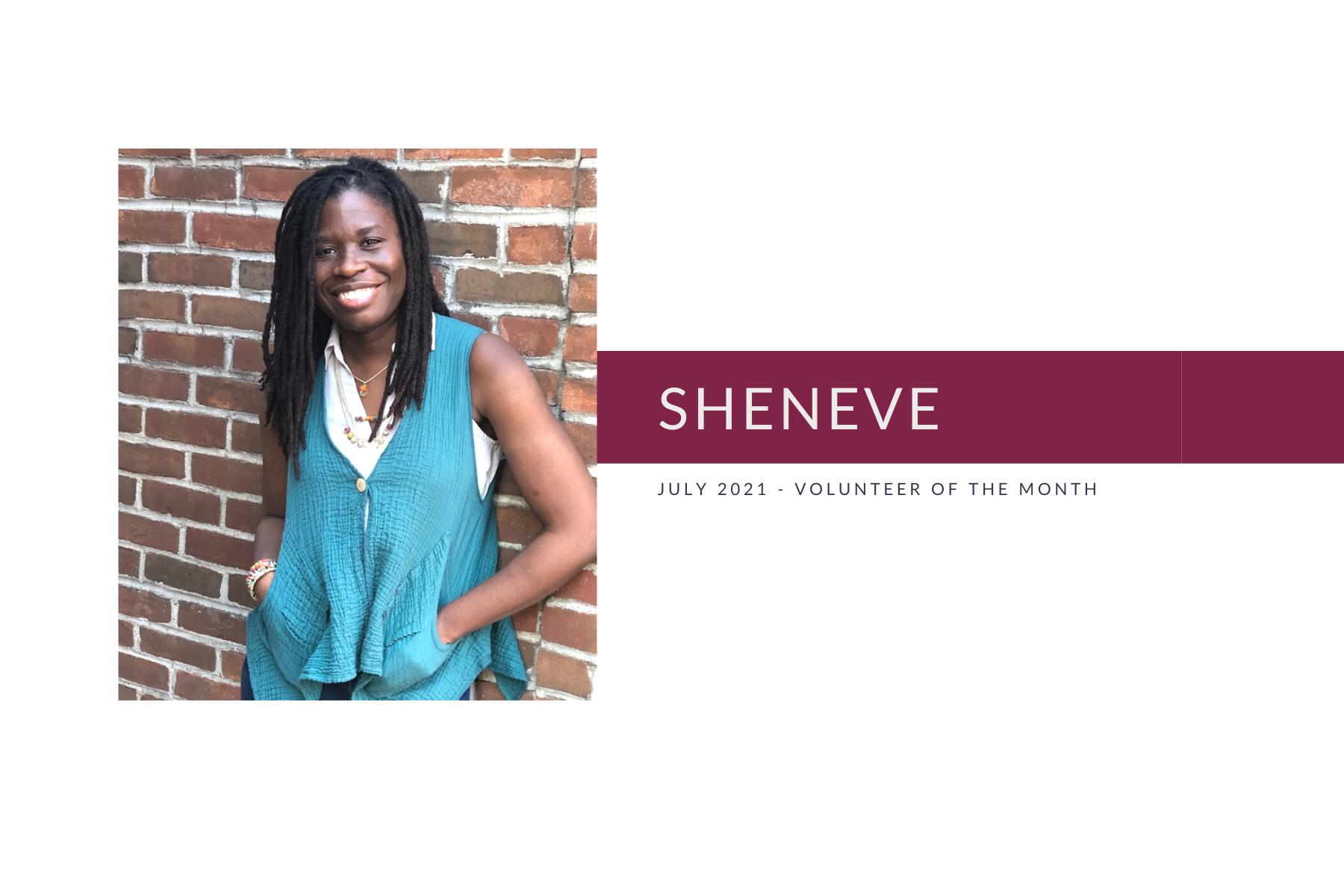 Meet Sheneve: Volunteer of the Month (July 2021)