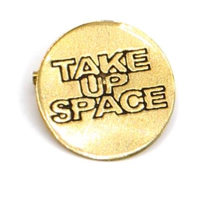 Fair Anita Take Up Space Round Pin