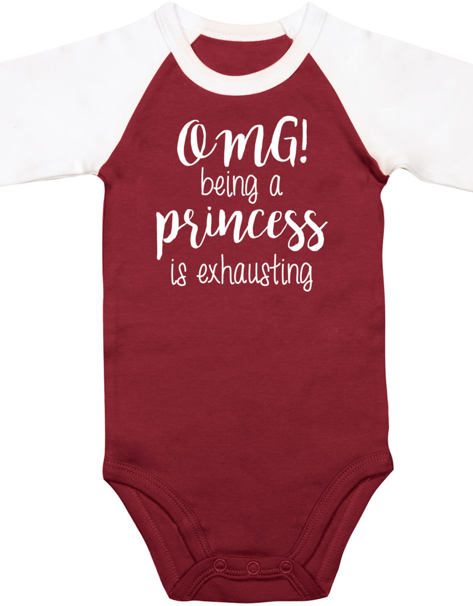 "Sidewalk Talk Onesie ""OMG! being a princess is exhausting"" 6-12 months"