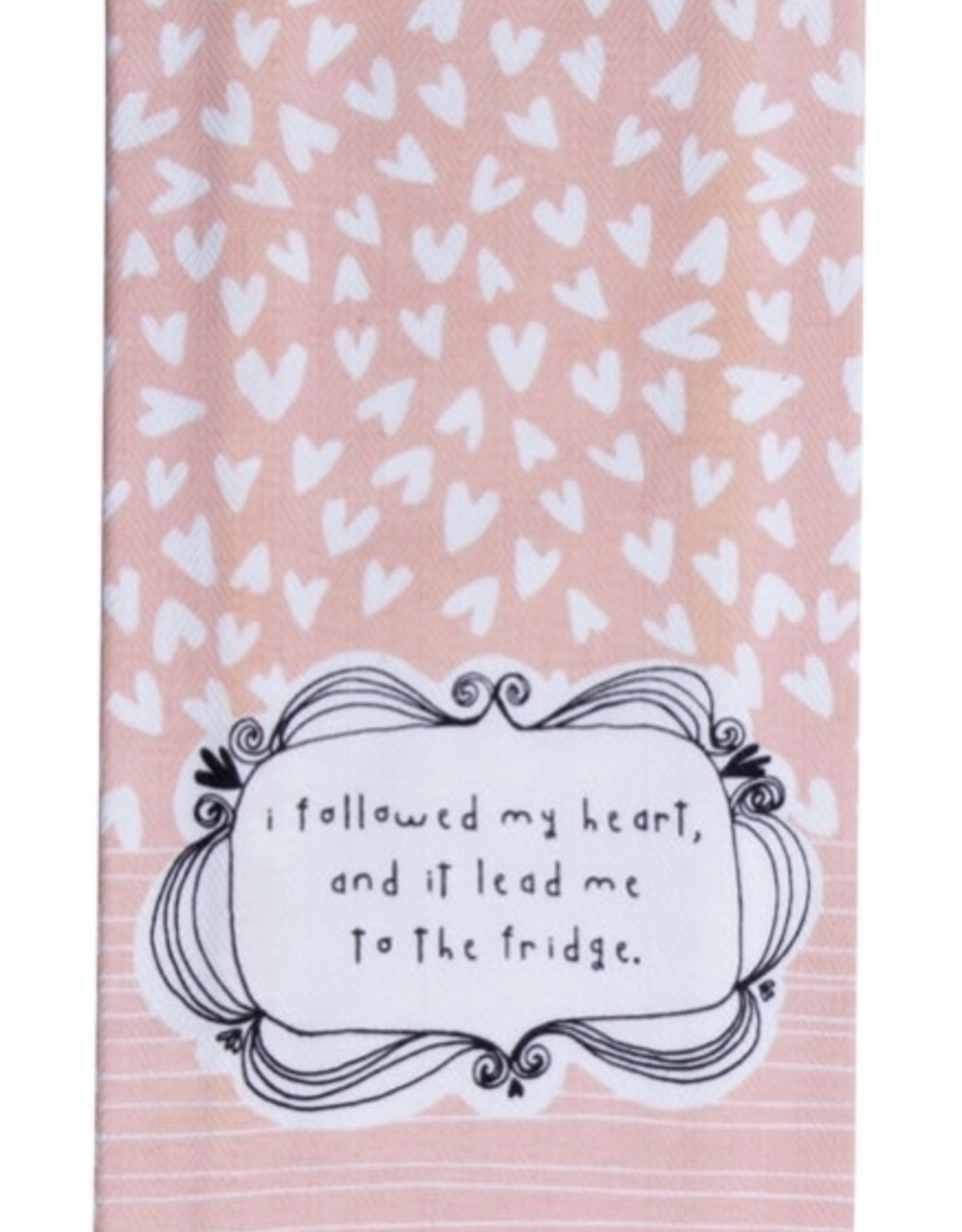 "Tea Towel "" Followed my Heart..."""