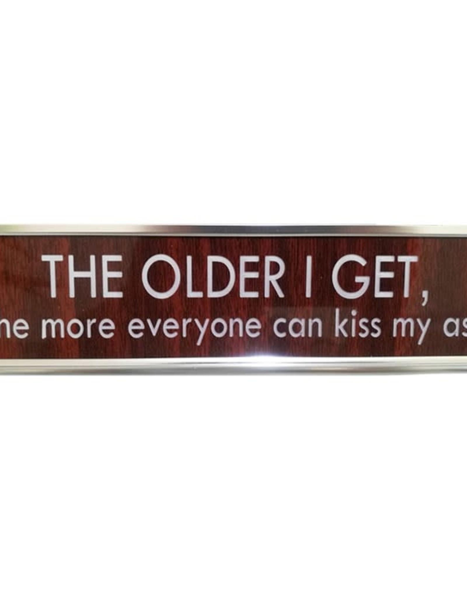 Koppers Desk Sign The Older I Get