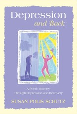 Depression and Back: A Poetic Journey Through Depression and Recovery