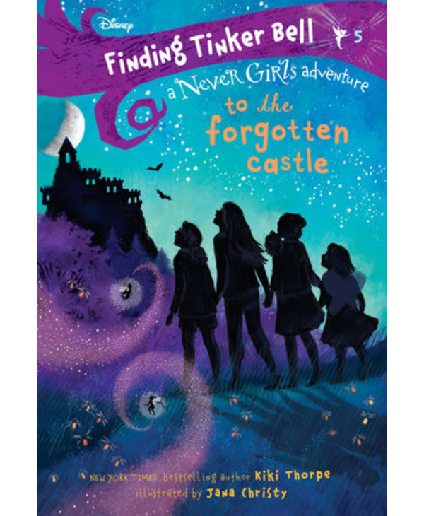 Finding Tinkerbell - To the Forgotten Castle - Book 5