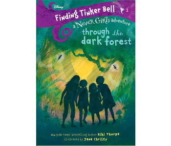 Finding Tinkerbell - Through The Dark Forest - Book 2