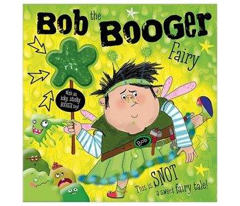 Bob The Booger Fairy